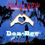 Don-Bee ft. Stanley Ice & Kess – It's Only You