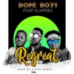 Dope Boys ft. Slapdee – Regret