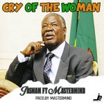 Jasman ft. Mastermind – Cry Of The Woman