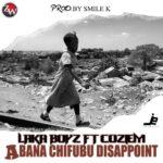Laka Boyz ft. Coziem – Abana Chifubu Disappoint