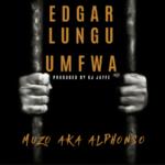 Muzo AKA Alphonso – Edgar Lungu Umfwa
