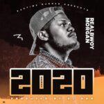 RealBwoy Morgan – 2020 (Prod. By Dj Dro)