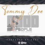 Tommy D ft. Jorzi & Tiya Muzika – Good People