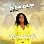 Cathmellan ft. George – Ndemitotela