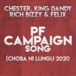 Chester X King Dandy X Rich Bizzy & Felix – Choba Ni Lungu 2021