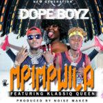 Dope Boys ft. Khlassiq Queen – Mpimpwila