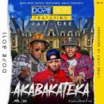 Dope Boys ft. Ray Dee (408 Empire) – Akabakateka
