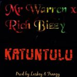Mr. Warren ft. Rich Bizzy – Katuntulu