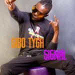 Sibo Tyga – Signal