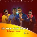 Sky Zoom ft. HD Empire – Tibwezane