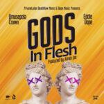 Umusepela Crown ft. Eddie Dope – Gods in Flesh