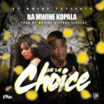 Ba Mwine Kopala – She's My Choice