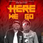 Chimzy Kelly ft. Muzo Aka Alphonso – Here We Go