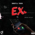 Drifta Trek – Ex (Prod. By Jazzy Boy)