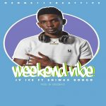 JV Ice ft. Shiwax Bongo – Weekend Vibe