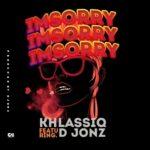 Khlassiq ft. D Jonz – Am Sorry