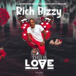 Rich Bizzy – This is Love