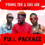 Young Zek & Gus Gee ft. Daev – Full Package (Prod. By DJ Mzenga Man)