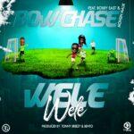 Bow Chase ft. Bobby East & Mohsin Malik – Wele Wele