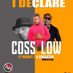 Cos Low ft. Macky2 & Chester – I Declare Remix