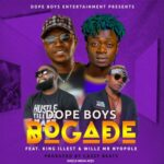 Dope Boys ft. Willz & King Illest – Bogade (Prod. By Cassy Beats)