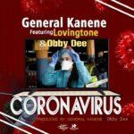 General Kanene ft. Lovingtone & Obby Dee – Corona Virus