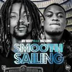 Jay Rox ft. Nez Long – Smooth Sailing
