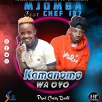 Mjomba ft. Chef 187 – Kamanomo Wa Oyo