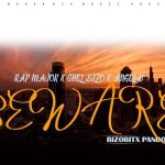 Rap Major ft. Shelbizo & Angel B – Beware