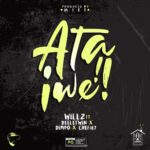 Willz ft. Deeletwin, Dimple Williams & Chef 187 – Ata Iwe