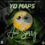 Yo Maps – Am Sorry (Prod. By Jazzy Boy)