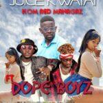 komred Managaz ft. Dope Boys – Juice Kwatai