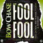 Bow Chase ft. Jay Rox, Y Celeb, Mic Burner & Aycidhat – Fool Fool