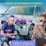 PK 2 ft. Balo X – I Need You (Prod. By DJ Deoh)