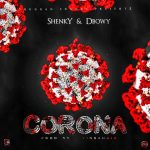 Shenky & D Bwoy – Corona