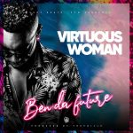 Ben Da Future – Virtuous Women