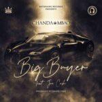 Chanda Mbao ft. Jae Cash – Big Buyer