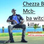 Chezza Boy MCB – Ba Witch Killer