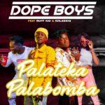 Dope Boys ft. Ruff Kid & Khlassiq – Palateka