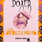 Doxer – My Finest (Prod. By Doco)