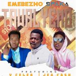 Emebezho ft. Y Celeb & Jae Cash – Tawalyemo