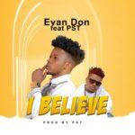 Evan Don ft. PST – I Believe