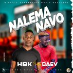 HBK ft. Daev – Nalema Navo (Prod. By DJ Mzenga Man)