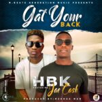 HBK ft. Jae Cash – Gat Your Back (Prod. By DJ Mzenga Man)