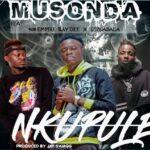 Musonda ft. (408 Empire) Ray Dee x Sub Sabala – Nkupule