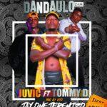 Juvic ft. Tommy D & Jay One Jeremizo – Dandaulo