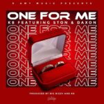 KB ft. Ston & Daxon – One For Me