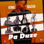 King Nachi ft. Various Artists – PaDuze