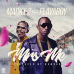 Macky2 ft. Flavaboy – Mrs Me