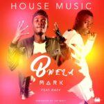 Mark ft. Daev – Bwela (Prod. By Jay Wolf)